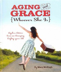 Aging with Grace 1st Edition 9781623430467 1623430461