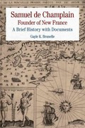 Samuel de Champlain: Founder of New France 1st Edition 9780312592639 0312592639