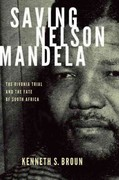 Saving Nelson Mandela: The Rivonia Trial and the Fate of South Africa 1st Edition 9780199921034 0199921032