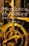 The Philosophical Foundations of Modern Medicine 1st Edition 9780230348295 0230348297