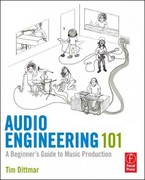 Audio Engineering 101 1st Edition 9780240819150 0240819152