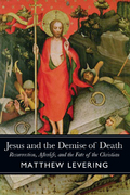Jesus and the Demise of Death 0 9781602584471 1602584478