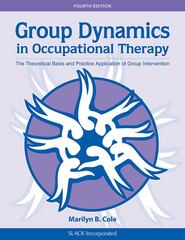 Group Dynamics in Occupational Therapy 4th Edition 9781617110115 1617110116