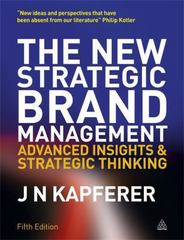 The New Strategic Brand Management 5th Edition 9780749465155 0749465158