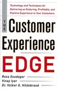 The Customer Experience Edge: Technology and Techniques for Delivering an Enduring, Profitable and Positive Experience to Your Customers 1st Edition 9780071786966 0071786961