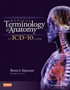 Medical Terminology and Anatomy for ICD-10 Coding 1st edition 9781455707744 1455707740