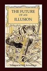 The Future of an Illusion 1st Edition 9781614270867 1614270864