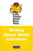 What Every Student Should Know About Writing About World Literature 1st edition 9780205211661 0205211666