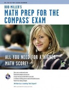 COMPASS Exam - Bob Miller's Math Prep 1st Edition 9780738610023 073861002X