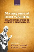Management Innovation: Essays in the Spirit of Alfred D. Chandler, Jr. 1st Edition 9780191628061 0191628069