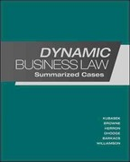 Dynamic Business Law:  Summarized Cases 1st edition 9780078023774 0078023777