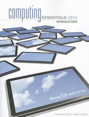 COMPUTING ESSENTIALS 2013 INTRODUCTORY EDITION 23rd edition 9780077538989 0077538986