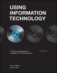 Using Information Technology 10e Introductory Edition 10th Edition 9780077470678 0077470672