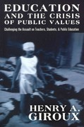 Education and the Crisis of Public Values 0 9781433112164 1433112167