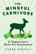 The Mindful Carnivore 1st Edition 9781605982779 1605982776