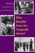 Who Benefits from the Nonprofit Sector? 2nd edition 9780226110530 0226110532