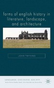 Forms of English History in Literature, Landscape, and Architecture 1st edition 9780230020009 0230020003