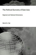 The Political Economy of East Asia 1st Edition 9780230305229 0230305229
