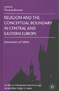 Religion and the Conceptual Boundary in Central and Eastern Europe 1st edition 9780230550766 0230550762