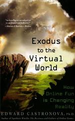 Exodus to the Virtual World 1st Edition 9780230607859 0230607853
