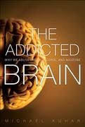 The Addicted Brain 1st Edition 9780132542500 0132542501