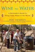 Wine to Water 1st Edition 9781583334621 1583334629