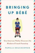 Bringing Up Bébé 1st Edition 9781594203336 1594203334