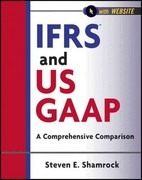 IFRS and US GAAP, with Website 1st Edition 9781118144305 1118144309