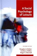 A Social Psychology of Leisure 2nd Edition 9781892132925 1892132923