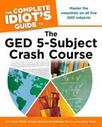 The Complete Idiot's Guide to the GED 5-Subject Crash Course 0 9781615641413 1615641416