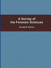 A Survey of the Forensic Sciences 1st Edition 9781435767621 1435767624