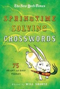 The New York Times Springtime Solving Crosswords 1st edition 9781250004000 1250004004