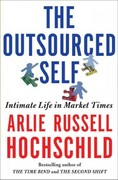 The Outsourced Self 1st edition 9780805088892 080508889X