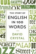 The Story of English in 100 Words 1st Edition 9781250003461 1250003466