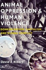 Animal Oppression and Human Violence 1st Edition 9780231525510 0231525516