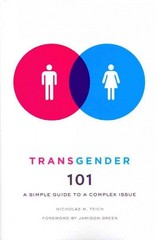 Transgender 101 1st Edition 9780231504270 0231504276