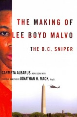 The Making of Lee Boyd Malvo 1st Edition 9780231512688 0231512686