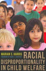 Racial Disproportionality in Child Welfare 1st Edition 9780231521031 0231521030