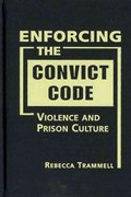 Enforcing the Convict Code 1st Edition 9781588268082 158826808X