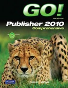 GO! with Microsoft Publisher 2010 Comprehensive 1st Edition 9780132791724 0132791722