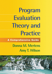 Program Evaluation Theory and Practice 1st Edition 9781462503261 1462503268