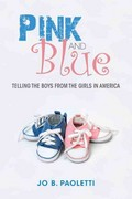 Pink and Blue 1st Edition 9780253001306 0253001307
