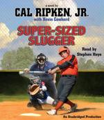 Cal Ripken, Jr.'s All-Stars: Super-Sized Slugger 0 9780307942753 0307942759