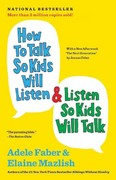How to Talk So Kids Will Listen & Listen So Kids Will Talk 30th Edition 9781451663884 1451663889
