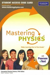 MasteringPhysics with Pearson eText -- Standalone Access Card -- for Conceptual Physical Science 5th edition 9780321773074 0321773071