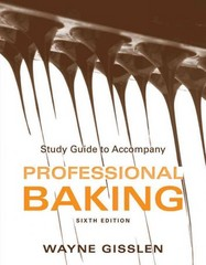 Study Guide to accompany Professional Baking 6th Edition 9781118158333 1118158334
