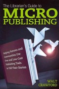 The Librarian's Guide to Micropublishing 0 9781573874304 1573874302