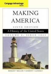 Cengage Advantage Books: Making America: A History of the United States, Volume 2: Since 1865 6th edition 9780840028730 0840028733