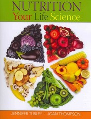 Nutrition Your Life Science 1st edition 9780538494847 0538494840