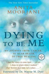 Dying to Be Me 1st Edition 9781401937515 1401937519